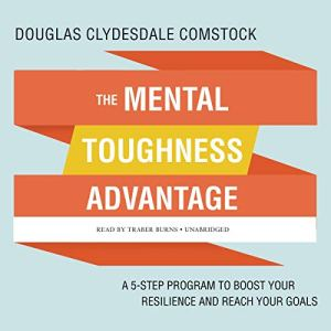 The Mental Toughness Advantage Audiobook By Douglas Clydesdale Comstock cover art