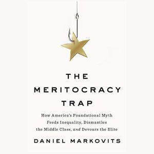 The Meritocracy Trap Audiobook By Daniel Markovits cover art