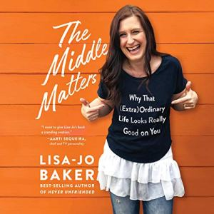 The Middle Matters Audiobook By Lisa-Jo Baker cover art