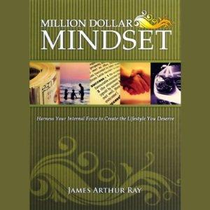 The Million Dollar Mindset Audiobook By James Arthur Ray cover art