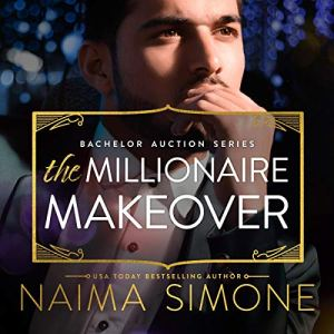 The Millionaire Makeover Audiobook By Naima Simone cover art
