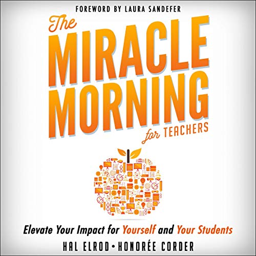 The Miracle Morning for Teachers Audiobook By Hal Elrod, Honoree Corder cover art