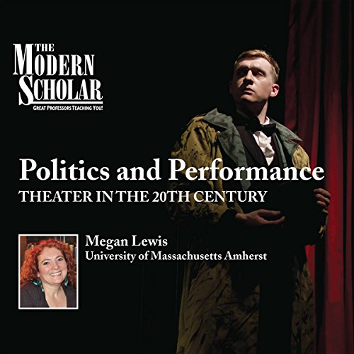 The Modern Scholar: Politics and Performance Audiobook By Professor Megan Lewis cover art