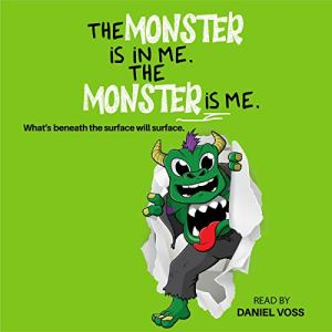 The Monster Is in Me. The Monster Is Me Audiobook By Daniel Voss cover art