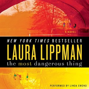 The Most Dangerous Thing Audiobook By Laura Lippman cover art