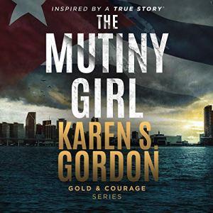 The Mutiny Girl Audiobook By Karen S. Gordon cover art