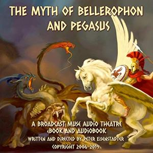 The Myth of Bellerophon and Pegasus Audiobook By Peter Eisenstadter cover art
