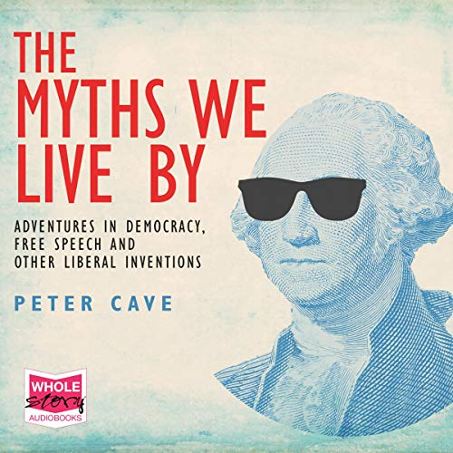 The Myths We Live By Audiobook By Peter Cave cover art