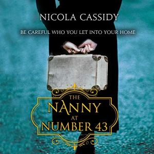 The Nanny at Number 43 Audiobook By Nicola Cassidy cover art