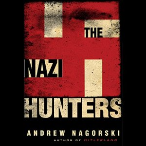 The Nazi Hunters Audiobook By Andrew Nagorski cover art