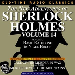 The New Adventures of Sherlock Holmes, Volume 14 Audiobook By Sir Arthur Conan Doyle, Dennis Green, Anthony Boucher cover art