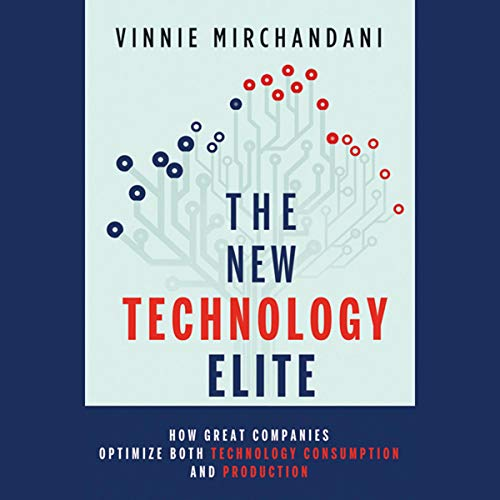 The New Technology Elite Audiobook By Vinnie Mirchandani cover art