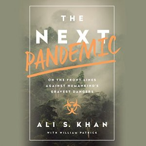 The Next Pandemic Audiobook By Ali Khan, William Patrick cover art
