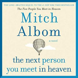 The Next Person You Meet in Heaven Audiobook By Mitch Albom cover art