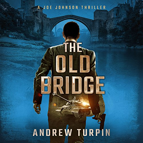 The Old Bridge Audiobook By Andrew Turpin cover art