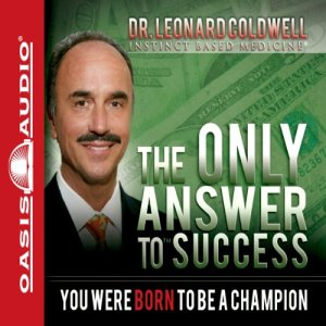 The Only Answer to Success Audiobook By Dr. Leonard Coldwell cover art
