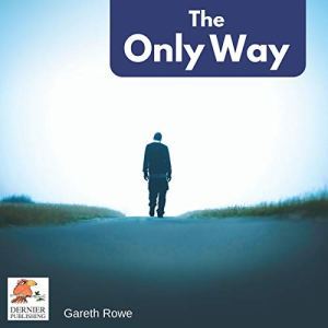 The Only Way Audiobook By Gareth Rowe cover art