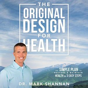 The Original Design for Health Audiobook By Mark Shannan cover art