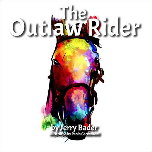 The Outlaw Rider Audiobook By Jerry Bader cover art