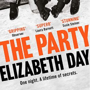 The Party Audiobook By Elizabeth Day cover art