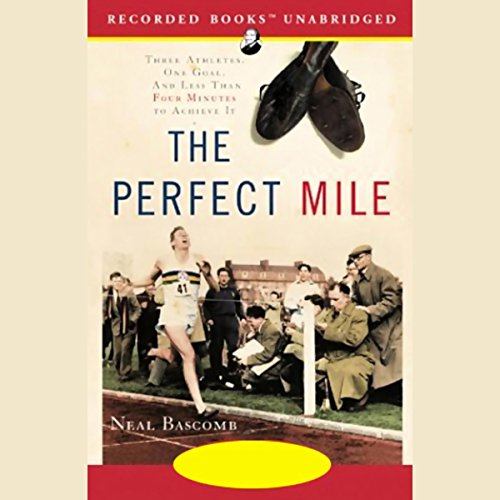 The Perfect Mile Audiobook By Neal Bascomb cover art