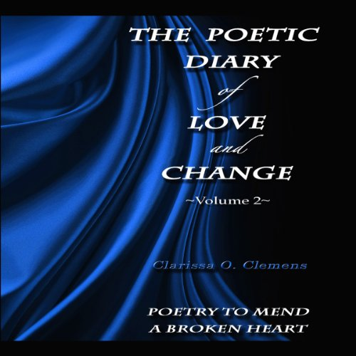 The Poetic Diary of Love and Change: Volume 2 Audiobook By Clarissa O. Clemens cover art