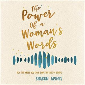 The Power of a Woman's Words Audiobook By Sharon Jaynes cover art