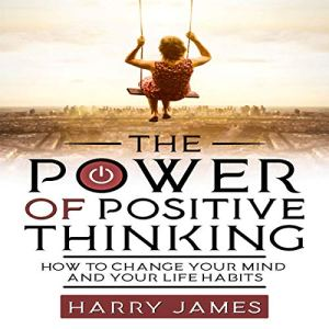 The Power of Positive Thinking Audiobook By Harry James cover art