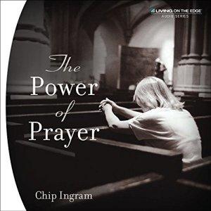 The Power of Prayer Audiobook By Chip Ingram cover art