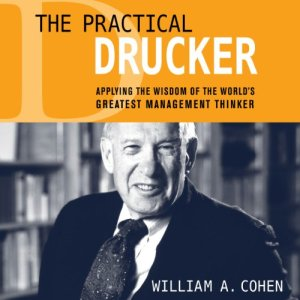The Practical Drucker Audiobook By William A. Cohen Ph.D. cover art