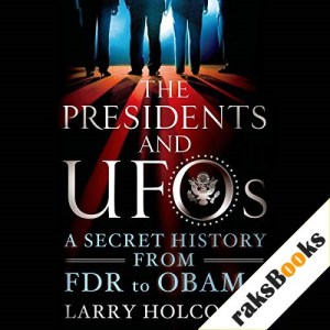 The Presidents and UFOs Audiobook By Larry Holcombe cover art
