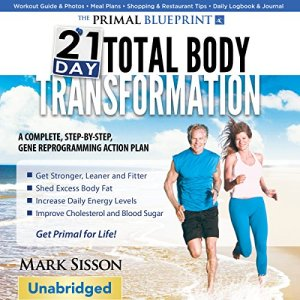 The Primal Blueprint 21-Day Total Body Transformation Audiobook By Mark Sisson cover art