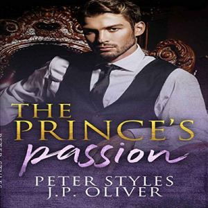 The Prince's Passion Audiobook By Peter Styles, J.P. Oliver cover art