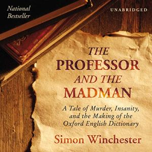 The Professor and the Madman Audiobook By Simon Winchester cover art