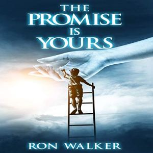 The Promise Is Yours Audiobook By Ron Walker cover art