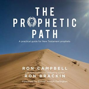 The Prophetic Path: A Practical Guide for New Testament Prophets Audiobook By Ron Campbell cover art