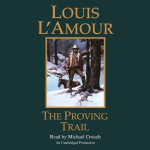 The Proving Trail Audiobook By Louis L'Amour cover art