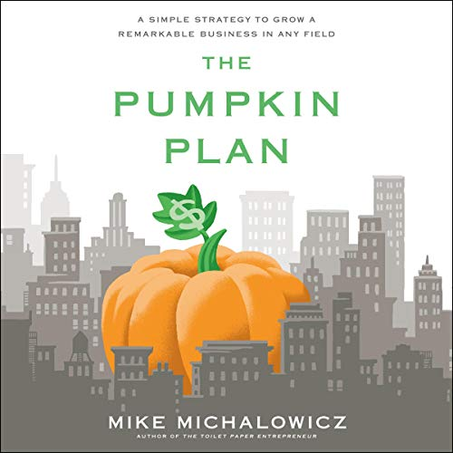 The Pumpkin Plan Audiobook By Mike Michalowicz cover art