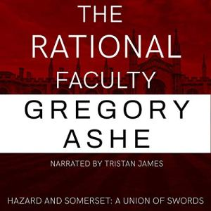 The Rational Faculty Audiobook By Gregory Ashe cover art
