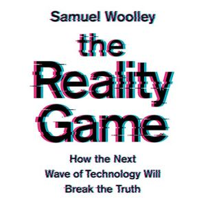 The Reality Game Audiobook By Samuel Woolley cover art
