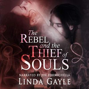 The Rebel and the Thief of Souls Audiobook By Linda Gayle cover art
