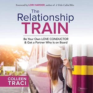 The Relationship Train Audiobook By Colleen Traci cover art