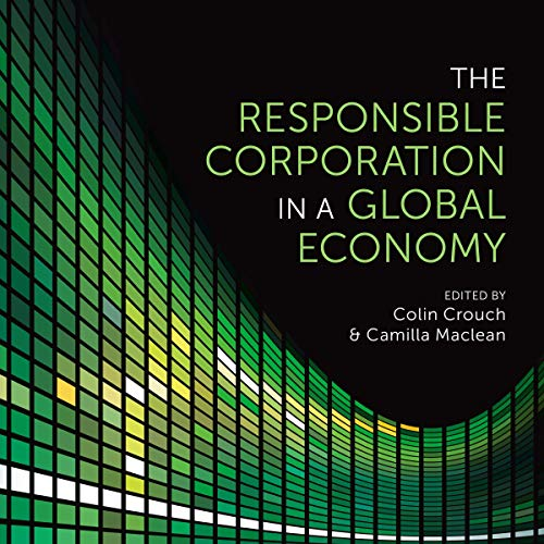 The Responsible Corporation in a Global Economy Audiobook By Colin Crouch - editor, Camilla Maclean - editor cover art