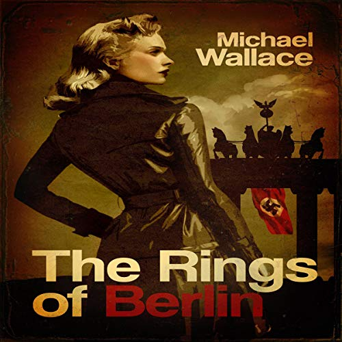 The Rings of Berlin Audiobook By Michael Wallace cover art
