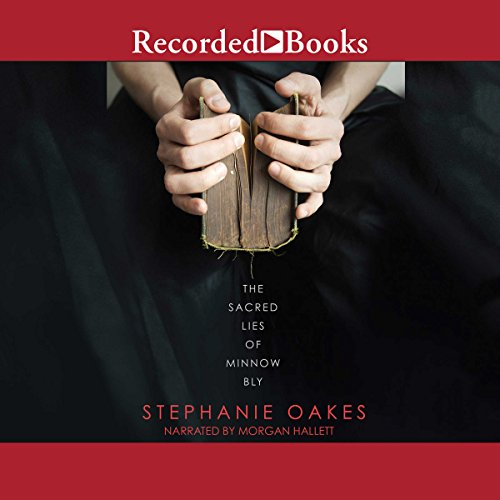 The Sacred Lies of Minnow Bly Audiobook By Stephanie Oakes cover art