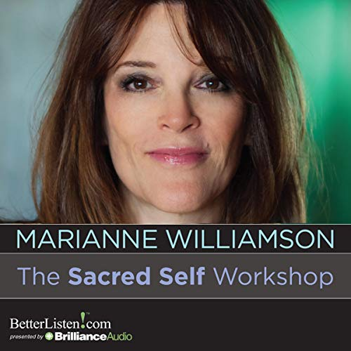 The Sacred Self Workshop Audiobook By Marianne Williamson cover art