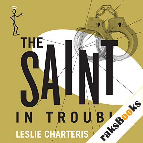 The Saint in Trouble Audiobook By Leslie Charteris cover art