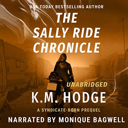 The Sally Ride Chronicle: Prequel the Syndicate-Born Trilogy Audiobook By K.M. Hodge cover art