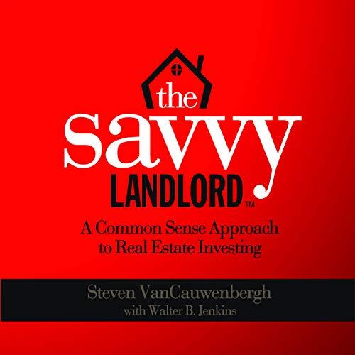 The Savvy Landlord Audiobook By Steven VanCauwenbergh, Walter Jenkins cover art