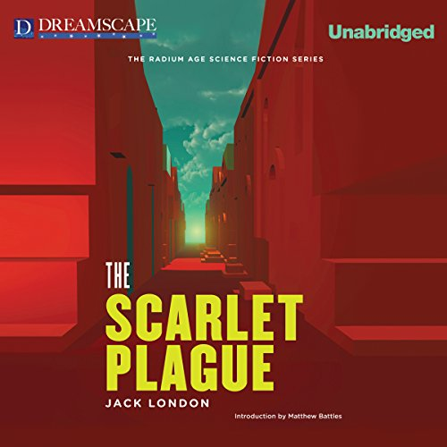The Scarlet Plague Audiobook By Jack London cover art